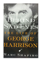 Afbeelding van Behind sad eyes, the life of George Harrison