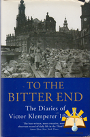 Afbeelding van To the Bitter End, 1942-45 v. 2: The Diaries of Victor Klemperer, 1942-45