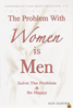 Afbeelding van The Problem with Women Is Men