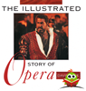 Afbeelding van The Illustrated Story of Opera