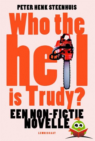 Afbeelding van Who the hell is Trudy ?